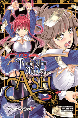 Though You May Burn to Ash, Vol. 5