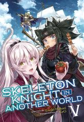 Skeleton Knight in Another World Vol. 5