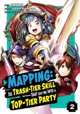 Mapping: The Trash-Tier Skill That Got Me Into a Top-Tier Party (Manga) Volume 2