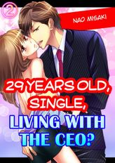 29 years old, Single, Living with the CEO? 2