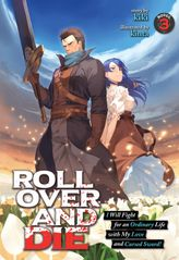 ROLL OVER AND DIE: I Will Fight for an Ordinary Life with My Love and Cursed Sword! Vol. 3