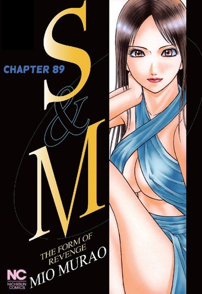 S and M, Chapter 89