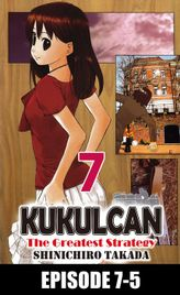 KUKULCAN The Greatest Strategy, Episode 7-5