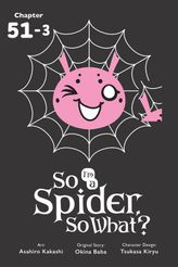 So I'm a Spider, So What?, Chapter 51.3