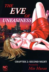 THE EVE OF UNEASINESS, Chapter 2: Second Night