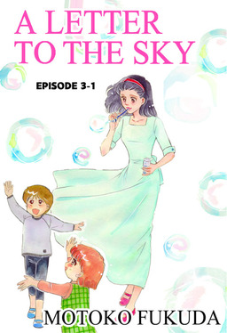 A LETTER TO THE SKY, Episode 3-1