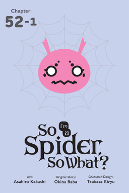 So I'm a Spider, So What?, Chapter 52.1