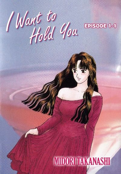 I WANT TO HOLD YOU, Episode 1-1