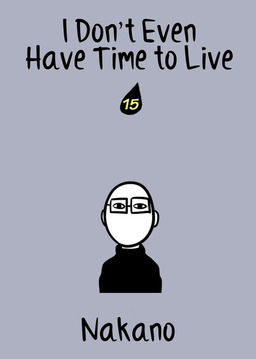 I Don't Even Have Time to Live, Chapter 15