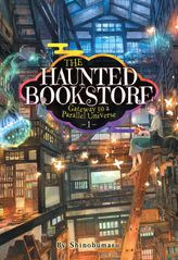 The Haunted Bookstore - Gateway to a Parallel Universe Vol. 1