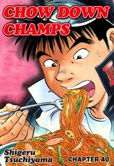 CHOW DOWN CHAMPS, Chapter 40