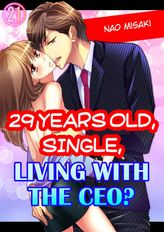 29 years old, Single, Living with the CEO? 21
