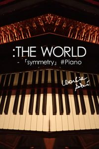 :THE WORLD - 「symmetry」#Piano