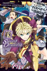 Is It Wrong to Try to Pick Up Girls in a Dungeon? On the Side: Sword Oratoria, Vol. 15