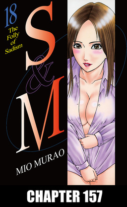 S and M, Chapter 157