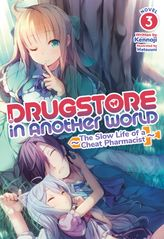 Drugstore in Another World: The Slow Life of a Cheat Pharmacist Vol. 3