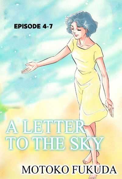 A LETTER TO THE SKY, Episode 4-7