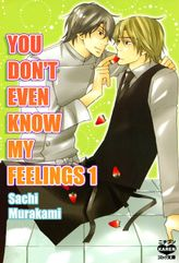 You Don't Even Know My Feelings (Yaoi Manga), Volume 1
