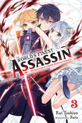 The World's Finest Assassin Gets Reincarnated in Another World as an Aristocrat, Vol. 3