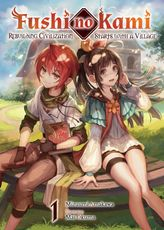 Fushi no Kami: Rebuilding Civilization Starts With a Village Volume 1