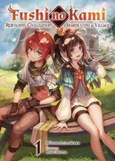 Fushi no Kami: Rebuilding Civilization Starts With a Village Volume 1
