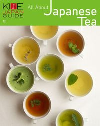 KIJE JAPAN GUIDE vol.12 All About Japanese Tea