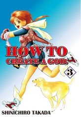 HOW TO CREATE A GOD., Volume 3