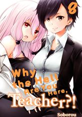 Why the Hell Are You Here, Teacher?! 8 [Exclusive After School Bonus Manga Included]