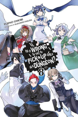 Is It Wrong to Try to Pick Up Girls in a Dungeon?, Vol. 8-電子書籍