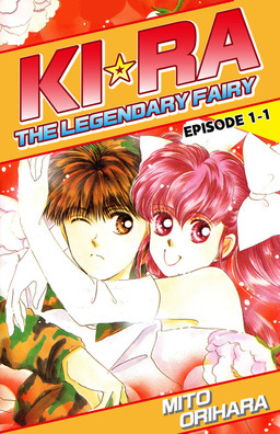 KIRA THE LEGENDARY FAIRY, Episode 1-1