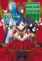 Ascendance of a Bookworm: Fanbook 2