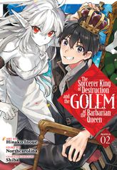 The Sorcerer King of Destruction and the Golem of the Barbarian Queen Vol. 2