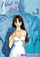 I WANT TO HOLD YOU, Volume 3