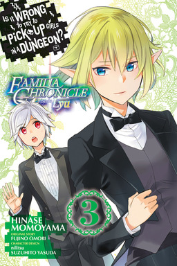 Is It Wrong to Try to Pick Up Girls in a Dungeon? Familia Chronicle Episode Lyu, Vol. 3