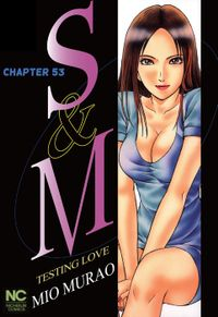 S and M, Chapter 53