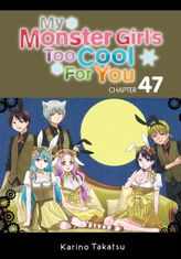 My Monster Girl's Too Cool for You, Chapter 47