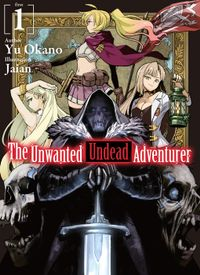 The Unwanted Undead Adventurer: Volume 1