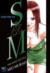 S and M, Chapter 74