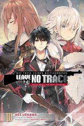 May These Leaden Battlegrounds Leave No Trace, Vol. 3