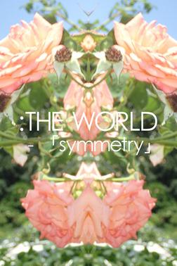 :THE WORLD - 「symmetry」 #flowers of june-電子書籍