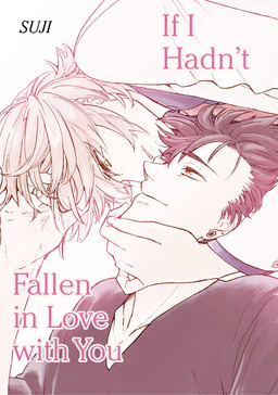 If I Hadnt Fallen in Love with You (Yaoi Manga), Volume 1