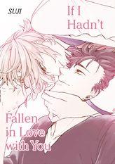 If I Hadnt Fallen in Love with You (Yaoi Manga), Volume 1