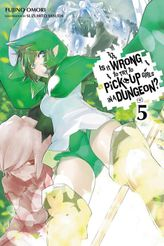 Is It Wrong to Try to Pick Up Girls in a Dungeon?, Vol. 5