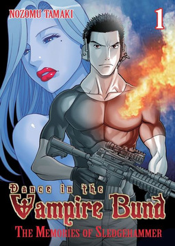 Dance in the Vampire Bund: The Memories of Sledgehammer Vol. 1