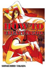 HOW TO CREATE A GOD., Volume 10