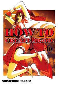 HOW TO CREATE A GOD., Volume 10