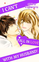 I Can't Fall in Love with My Husband! (1)