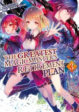 The Greatest Magicmaster's Retirement Plan: Volume 3