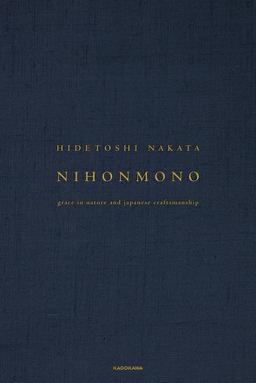 NIHONMONO Grace in Nature and Japanese Craftsmanship