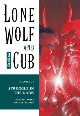 Lone Wolf and Cub Volume 26: Struggle in the Dark